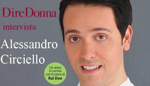 DireDonna intervista lo chef Alessandro Circiello