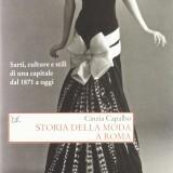 Storia della moda a Roma. Sarti, culture e stili di una capitale dal 1871 a oggi