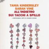 Indietro sui tacchi a spillo di Tania Kindersley, Sarah Vine, Einaudi, 19 euro
