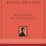 "Annie Ernaux, ""Memoria di ragazza"", L'Orma (18 euro)"