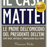"""Sabrina Pisu e Vincenzo Calia, """"Il Caso Mattei"""", Chiarelettere (18 euro)"""