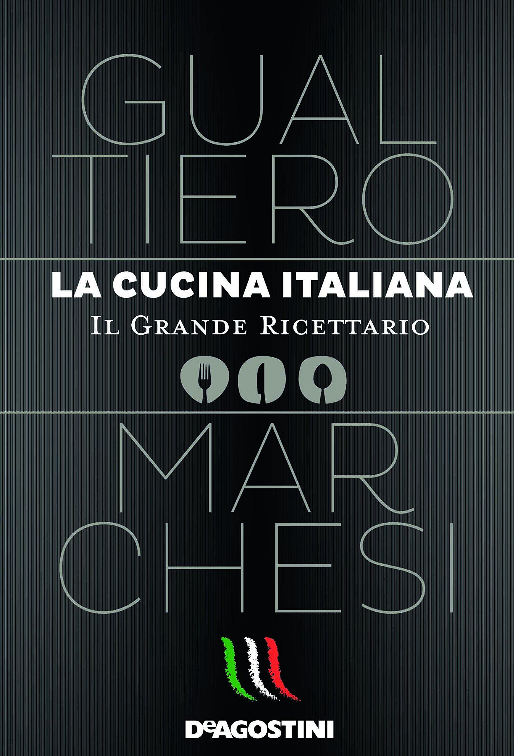 La cucina italiana. Il grande ricettario.